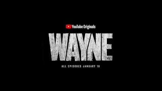 Wayne premieres tonight January 16, 2019 on YouTube Originals