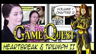The Game Quest, Volume 1 Chapter 2 - 'Heart Break & Triumph II'