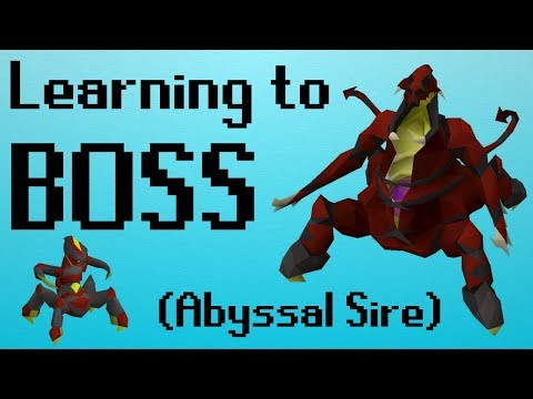 osrs learning to boss abyssal sire