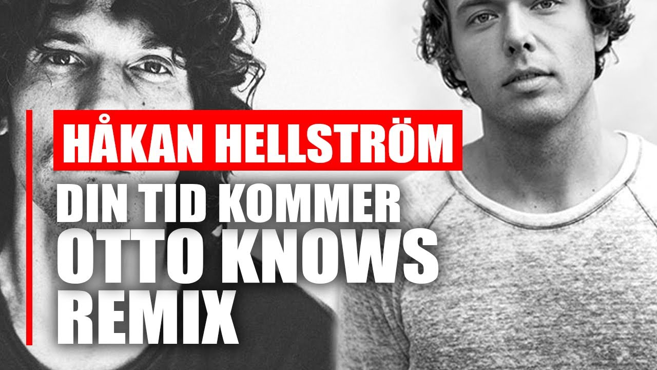 hakan-hellstrom-din-tid-kommer-otto-knows-remix-phat