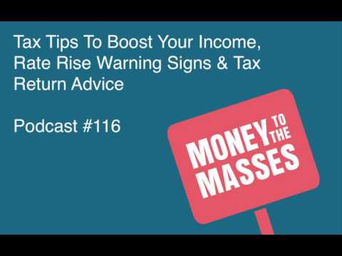 Episode #116 - Tax Tips To Boost Your Income, Rate Rise Warning Signs & Tax Return Advice