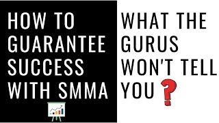 How To Guarantee Success With SMMA (What The Gurus Don't Tell You)