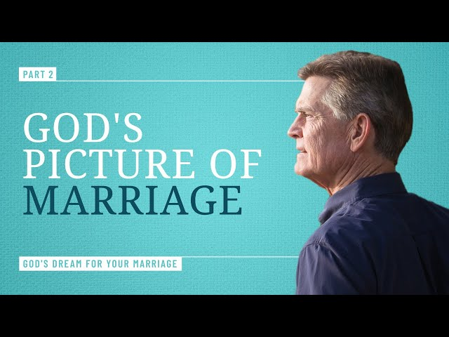 God's Dream for Your Marriage, Part 2 - Chip Ingram