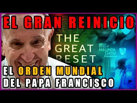 EL GRAN REINICIO Según el Papa Francisco Y Sus 7 Planes Secretos ? ? [REVELADO]