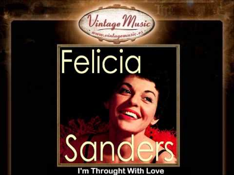 Felicia Sanders -- I'm Throught With Love