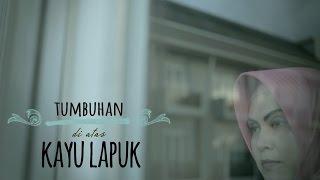 TUMBUHAN DIATAS KAYU LAPUK - Film Terbaik Bhayangkari pengInspirasi 2016