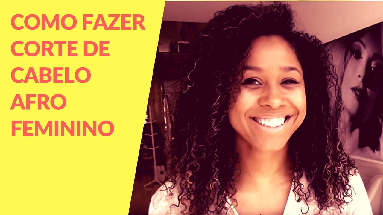 Como Fazer Corte De Cabelo Afro Feminino