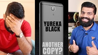 Yu Yureka Black - Yu Nailed it!!! Another Copy?