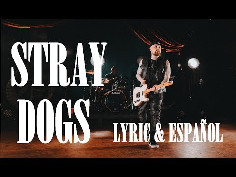 Good Charlotte  Stray Dogs Lyrics & Sub Español