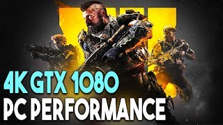 Call of Duty Black Ops 4 PC ULTRA Settings 4K Gameplay Performance (GTX 1080)