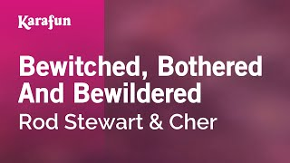 Karaoke Bewitched, Bothered And Bewildered - Rod Stewart *