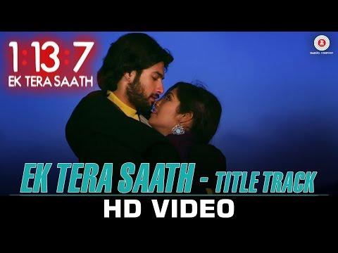 1:13:7 Ek Tera Saath - Title Track |...