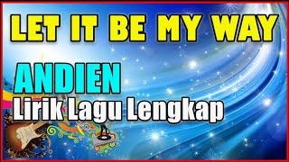 Andien Let It Be My Way Lirik | Lirik Andien Let It Be My Way