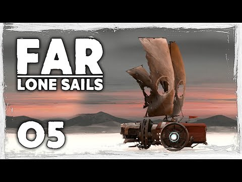 Far Lone Sails Gameplay - Ep 05 - Snow or Sand? - Let's Play Far Lone Sails