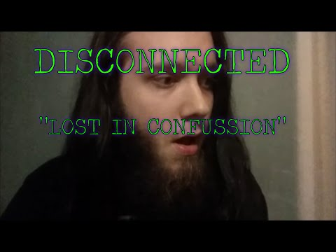 "DISCONNECTED ""LOST IN CONFUSION"" EP.2"