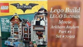 Let's Build - LEGO Batman Movie Arkham Asylum Set #70912 - Part 1