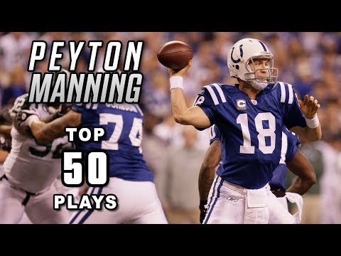 Peyton Manning's Top 50 Most Legendary Plays Of All-Time   NFL Highlights