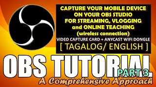OBS STUDIO Tutorial (Part 3) - MOBILE DEVICE CAPTURE via Video Capture Device & Anycast Wifi Dongle