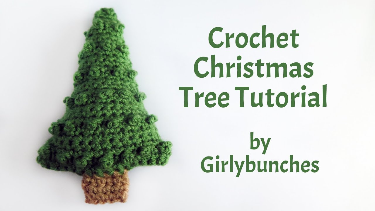 Cute Crochet Christmas Tree Tutorial Girlybunches Youtube
