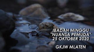 IBADAH MINGGU NUANSA PEMUDA 25 OKTOBER 2020 GKJW MLATEN