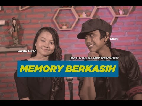 Memory Berkasih By Jovita Aurel Feat Ricky - Reggae Slow Version