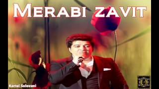 Merabi zavit - Vardebi ------  2015 Exclusive