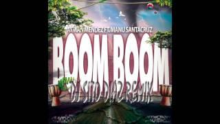 Ayman Mendez Ft. Manu Santacruz - Boom Boom (Dj Sito Diaz Remix)