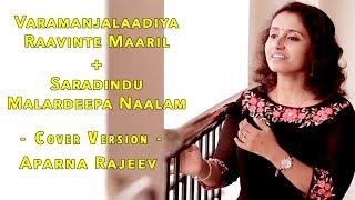 Varamanjalaadiya Raavinte + Saradindu Malardeepa Ft. Aparna Rajeev | Kreative KKonnect
