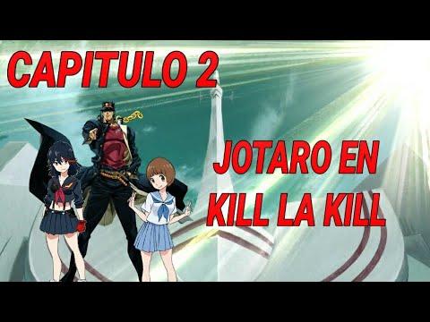 Jotaro en kill la kill,capitulo 2,fanfic/crossover