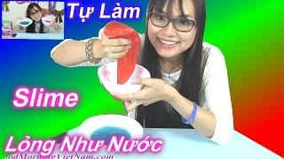 Tự Làm Slime Lỏng Bằng Bộ Nở - Chất Nhờn Quái Sắc Màu (Chi Bi Do) DIY Slime With Borax Guar Gum