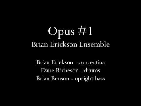 Opus #1 - Brian Erickson Trio