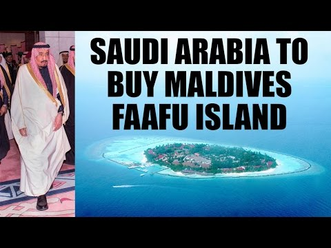 Maldivian government may sell Faafu island to Saudi Arabia, India worries|Oneindia News