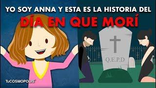 YO SOY ANNA y ESTA ES LA HISTORIA DEL DÍA EN QUE MOR.