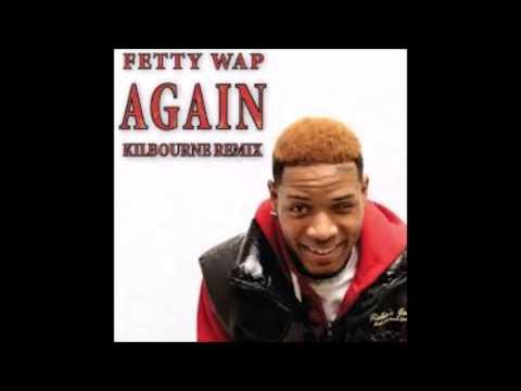 Fetty Wap- Again (XTRA BASS)
