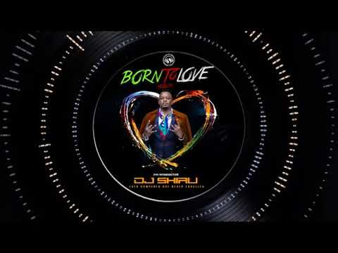 Djshiru- 5 Born to love you ft Keicy [Officiall Audio]