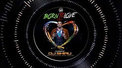 Download Born to love you by dj shiru mp3 free and mp4