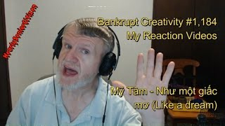 Như một giấc mơ (Like a dream) - Mỹ Tâm : Bankrupt Creativity #1,184 My Reaction Videos