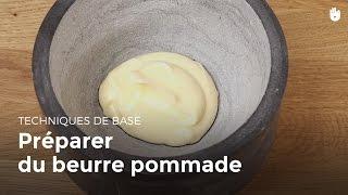 prparer du beurre pommade