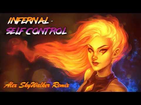 Infernal - Self Control (Alex SkyWalker Remix)