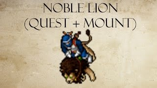 Tibia : Montaria Noble Lion Completa (Quest + Mount)