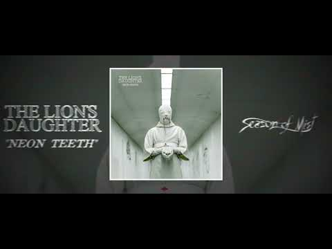 "The Lion's Daughter - ""Neon Teeth"" (Official Track Premiere) 2021"