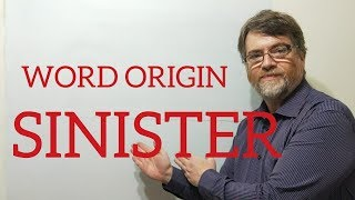 English Tutor Nick P Word Origins (60) Sinister
