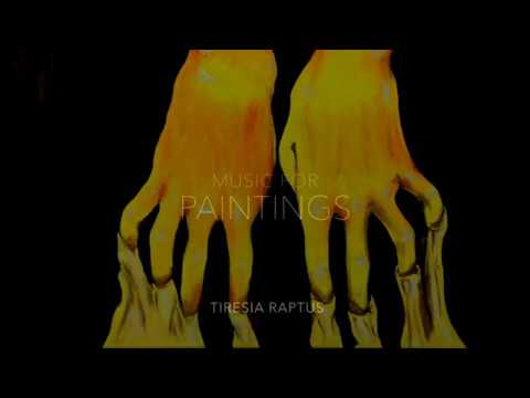 TIRESIA RAPTUS music for paintings