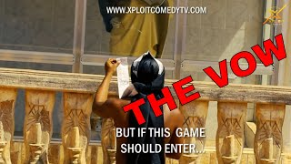 Download Xploit Comedy - 'THE VOW' MANY PEOPLE ARE ON THIS TABLE (XPLOIT COMEDY)