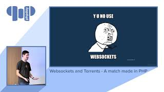 James Mallison - Websockets and Torrents - A match made in PHP - phpday 2018