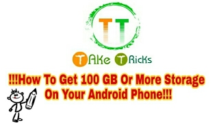 how to get 100 gb or more storage in your android phone in hindi take tricks
