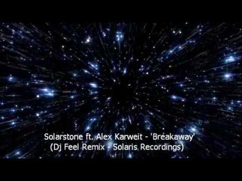 Solarstone ft. Alex Karweit - Breakaway (Dj Feel Remix)