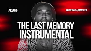 """Takeoff """"The Last Memory"""" Instrumental Prod. by Dices *FREE DL*"""