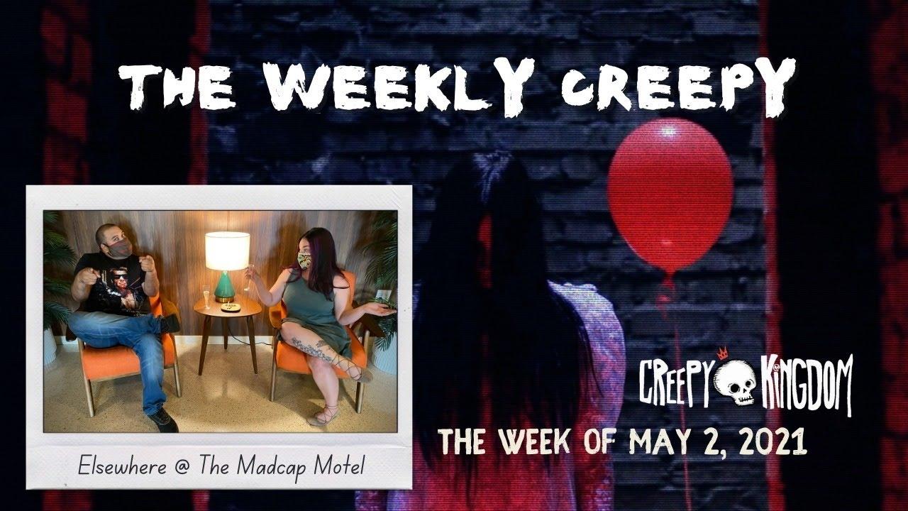 The Weekly Creepy 5-2-21