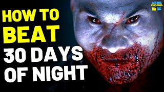 "How to Beat the VAMPIRES in ""30 DAYS OF NIGHT"" (2007)"
